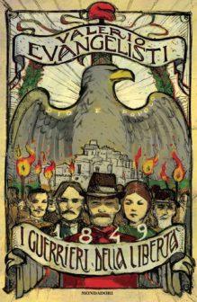 """copertina """"1849. I guerrieri della libertà"""""""