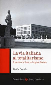 La via italiana al totalitarismo di E. Gentile